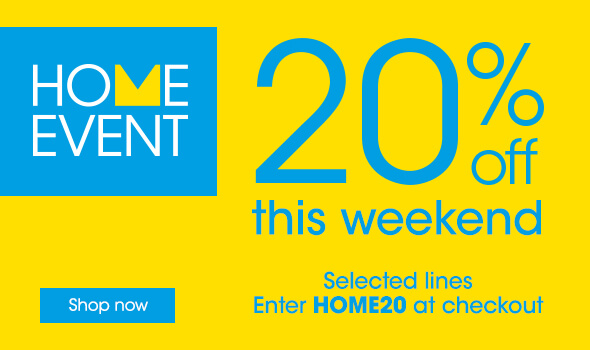 Home event 20% off this weekend